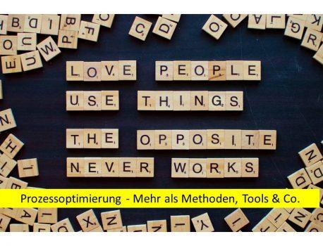 Prozessoptimierung – Mehr als Methoden, Tools & Co.